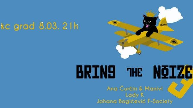 BeFem organizuje Bring The Noize Vol.3 za 8. mart 1