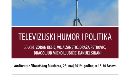 "Tribina ""Televizijski humor i politika"" 23. maja na Filozofskom fakultetu 6"