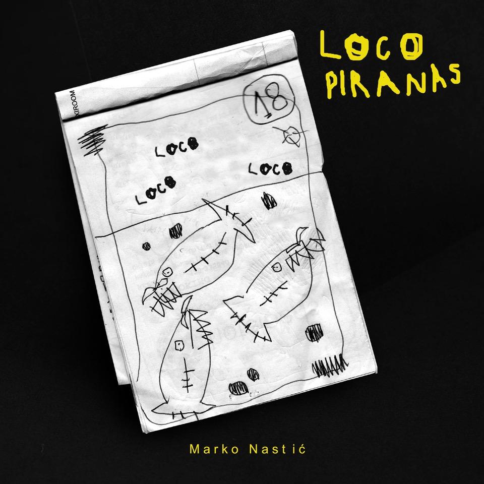 Loco Piranas EP novo izdanje Marka Nastića  2