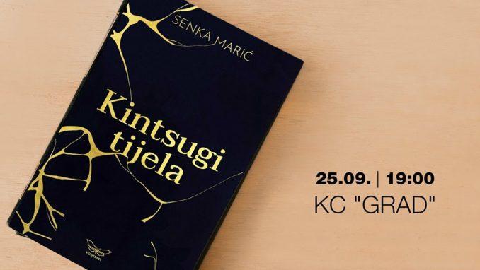 """Predstavljanje romana """"Kintsugi tijela"""" Senke Marić u KC Gradu 2"""