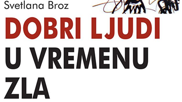 """Knjiga """"Dobri ljudi u vremenu zla"""" Svetlane Broz objavljena u Beogradu 1"""