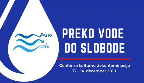 """Konferencija """"Preko vode do slobode"""" 13. i 14. decembra u CZKD 7"""