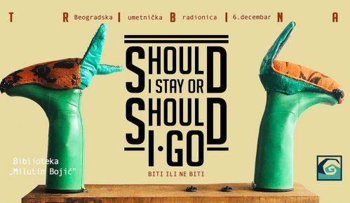 Biti ili ne biti/Should I stay or should I go 11