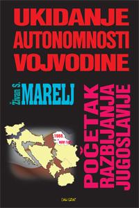 Ukidanje autonomije Vojvodine - početak razbijanja Jugoslavije 1