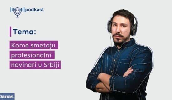 Danas podkast: Kome smetaju profesionalni novinari u Srbiji 7
