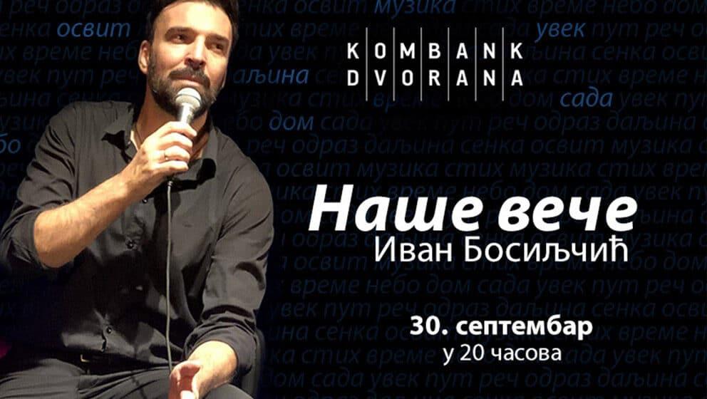 """""""Naše veče"""" Ivana Bosiljčića 30. septembra ponovo u Kombank dvorani 1"""
