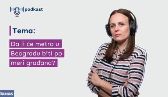 Danas podkast: Da li će metro u Beogradu biti po meri građana? 13